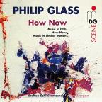 Philip Glass: How Now
