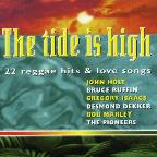Tide Is High/23 Reggae Hits & Love