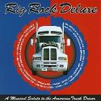 Rig Rock Deluxe: A Musical Salute to the American Truck Drivers