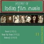 History Of Indian Film Music [baazi (1951), Baap Re Baap (1955),  Babooji (1950)], Vol.  11