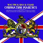 Walton & Bax & Elgar: Coronation Marches