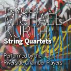 Music Of Michael Kurth: String Quartets