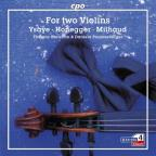 For Two Violins: Music Ysaÿe, Honegger, Milhaud