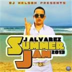 DJ Nelson Presents: J. Alvarez Summer Jam 2013