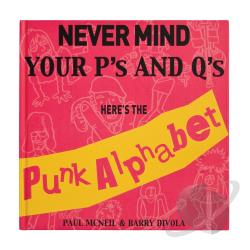 Nevermind Your P's And Q's: Here's The Punk Alphabet BK Cover Art