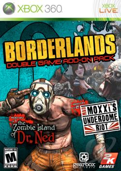 Borderlands Double Game Add-On Pack: The Zombie Island of Dr. Ned & Mad Moxxi's Underdome Riot XB360 Cover Art