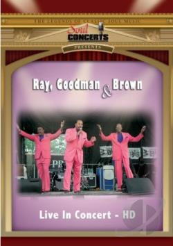 Ray, Goodman & Brown - Live In Concert DVD Cover Art