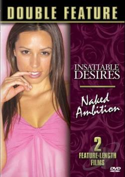 Insatiable Desires/Naked Ambition DVD Cover Art
