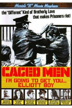 Maria's B Movie Mayhem: Caged Men - I'm Going to Get You... Elliot Boy DVD Cover Art