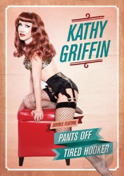 Kathy Griffin: Pants Off/Tired Hooker DVD Cover Art