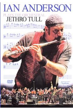 Ian Anderson - Ian Anderson Plays the Orchestral Jethro Tull DVD Cover Art