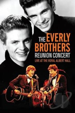 Everly Brothers - Reunion Concert: Live From the Royal Albert Hall DVD Cover Art