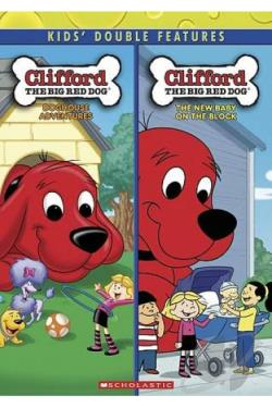Clifford the Big Red Dog: The New Baby on the Block/Doghouse Adventures DVD Cover Art