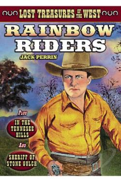 Lost Treasures of the West: Rainbow Riders/In the Tennessee Hills/Sheriff of Stone Gulch DVD Cover Art
