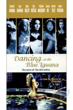 Dancing at the Blue Iguana DVD Cover Art
