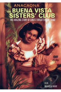 Anacaona: The Buena Vista Sisters' Club DVD Cover Art