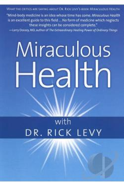 Miraculous Health With Dr. Rick Levy DVD Cover Art