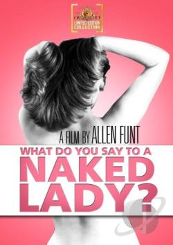 What Do You Say to a Naked Lady? DVD Cover Art