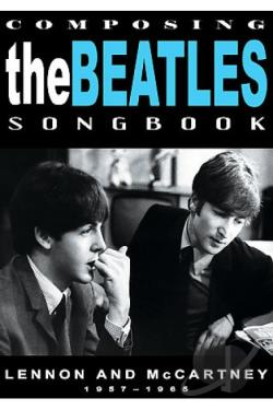 Beatles - Composing The Beatles Songbook: Lennon and McCartney 1957-1965 DVD Cover Art