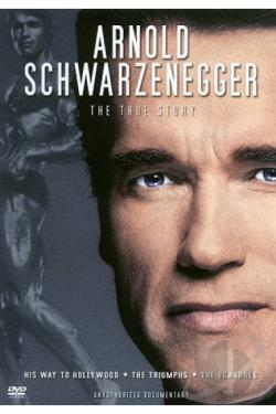 Arnold Schwarzenegger: The True Story DVD Cover Art