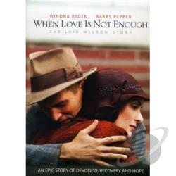 When Love Is Not Enough: The Lois Wilson Story DVD Cover Art
