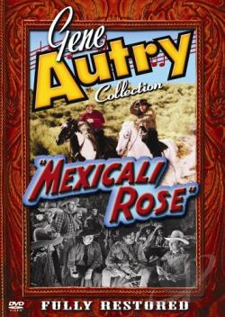 Gene Autry - Mexicali Rose DVD Cover Art