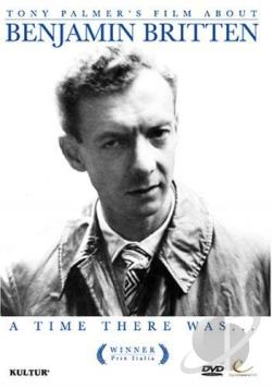 Tony Palmer's Film About Benjamin Britten: A Time There Was DVD Cover Art