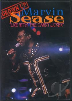 Marvin Sease - Grown Up Live with Candy Licker DVD Cover Art