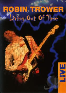 Robin Trower - Living Out of Time DVD Cover Art
