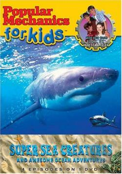 Popular Mechanics for Kids - Super Sea Creatures and Awesome Ocean Adventure DVD Cover Art