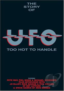 U.F.O. - The Story of U.F.O. - Too Hot to Handle DVD Cover Art