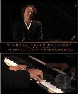 Michael Allen Harrison: Piano Solo Journey/Reflections of Christmas DVD Cover Art