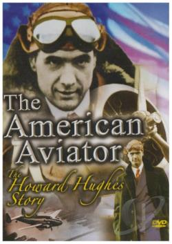 American Aviator - The Howard Hughes Story DVD Cover Art