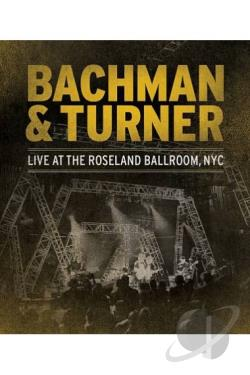 Bachman and Turner: Live at the Roseland BRAY Cover Art