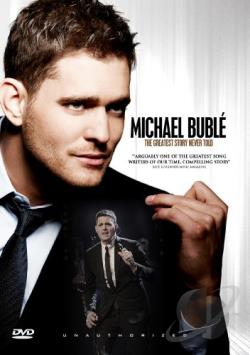 Michael Buble: The Greatest Story Never Told DVD Cover Art
