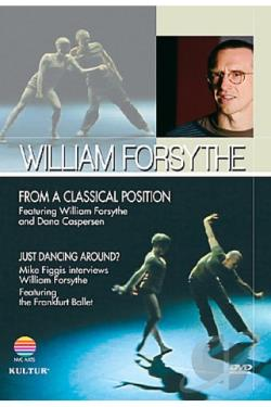 William Forsythe - From A Classical Position/Just Dancing Around DVD Cover Art