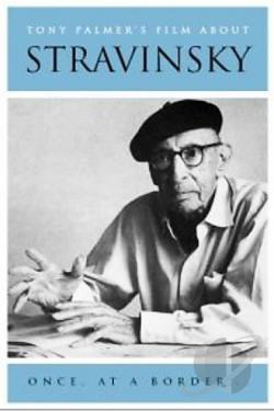 Tony Palmer's Film about Stravinsky - Once At A Border DVD Cover Art