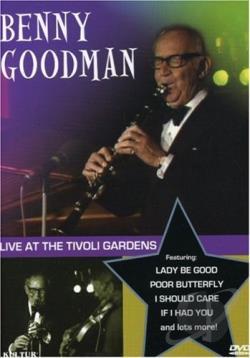 Benny Goodman at the Tivoli DVD Cover Art