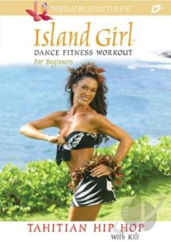 Island Girl: Dance Fitness Workout for Beginners - Tahitian Hip Hop DVD Cover Art