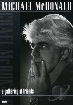 Michael Mcdonald: A Gathering Of Friends DVD Cover Art