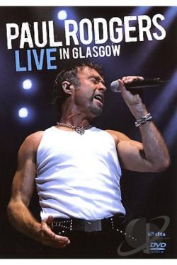 Paul Rodgers - Live in Glasgow DVD Cover Art