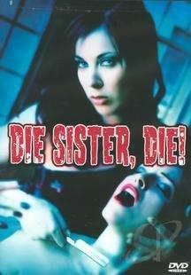 Die Sister, Die! DVD Cover Art