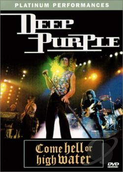 Deep Purple - Come Hell or High Water DVD Cover Art