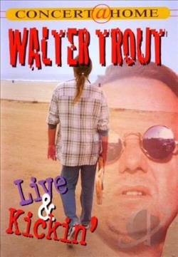Walter Trout: Live and Kickin' DVD Cover Art