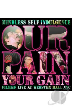 Mindless Self Indulgence - Our Pain Your Gain DVD Cover Art