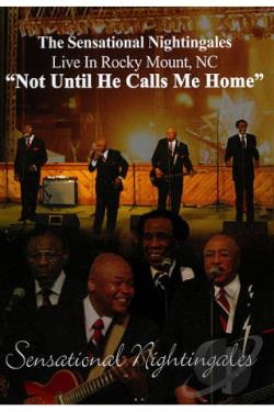 Sensational Nightingales: Not Until He Calls Me Home DVD Cover Art
