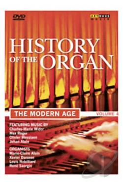 History Of the Organ - Vol. 4: The Modern Age DVD Cover Art