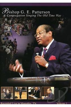 Bishop G.E. Patterson - Congregation Singing the Old Time Way DVD Cover Art