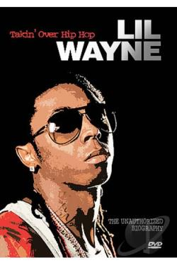 Lil Wayne - Takin' Over Hip Hop: Unauthorized DVD Cover Art