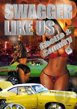 Swagger Like Us - Ghetto & Country DVD Cover Art